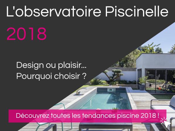 L'Observatoire Piscinelle vous donne toutes les tendances actuelles dans le monde de la piscine privée